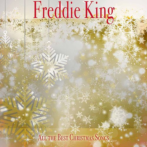 All the Best Christmas Songs von Freddie King