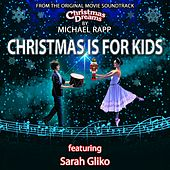 "Christmas Is for Kids (From ""Christmas Dreams"") [feat. Sarah Gliko] by Michael Rapp"
