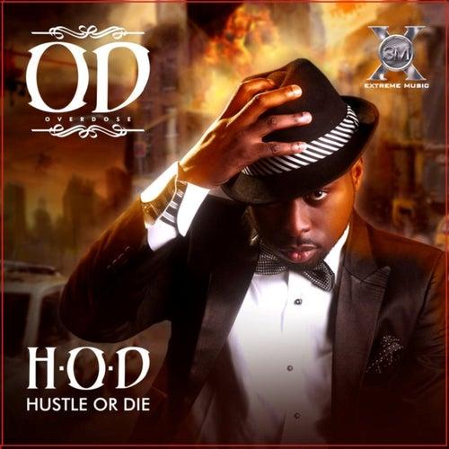 Hustle or Die by Overdose