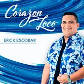 Corazón Loco de Erick Escobar