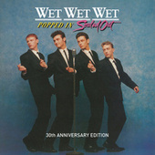 Popped In Souled Out (30th Anniversary Edition) by Wet Wet Wet