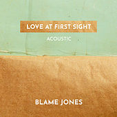 Love At First Sight (Acoustic) by Blame Jones