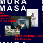 All Around The World (Sega Bodega Remix) by Mura Masa