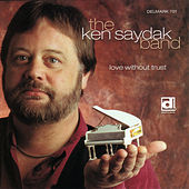 Love Without Trust by Ken Saydak