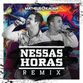 Nessas Horas (Matheus Aleixo e Lucas Santos Remix) by Matheus & Kauan