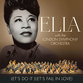 Let's Do It (Let's Fall In Love) de Ella Fitzgerald and The London Symphony Orchestra