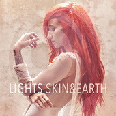 Skin & Earth by LIGHTS
