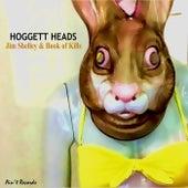 Hoggett Heads by Jim Shelley