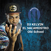 Old School by DJ Kelvin El Sacamostro
