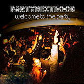 Welcome to the Party 2 by PARTYNEXTDOOR