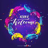 Welcome by Kevin B.