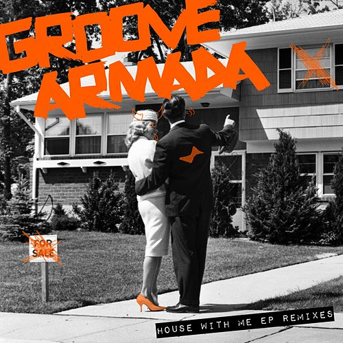 House With Me EP Remixes - Single by Groove Armada