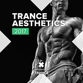 Trance Aesthetics 2017 - EP by Various Artists