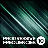 Progressive Frequencies, Vol.10 - EP by Various Artists