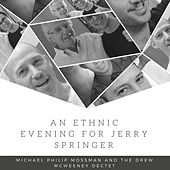 An Ethnic Evening for Jerry Springer by The Drew McWeeney Dectet