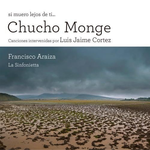 Si Muero Lejos de Ti... Chucho Monge by  Francisco Araiza