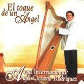 El Toque de un Angel de Angel Octavio Rodriguez