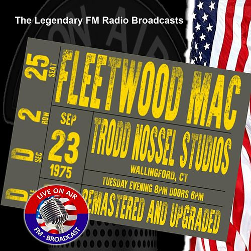 Legendary FM Broadcasts - Trodd Nossel Studios, Wallingford CT 23th September 1975 de Fleetwood Mac