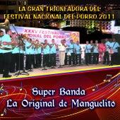 La Gran Triunfadora Nacional del Porro 2011 de Super Banda la Original de Manguelito