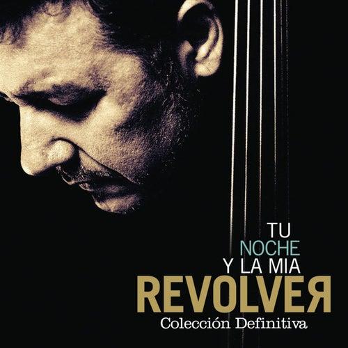 Tu noche y la mía - Colección Definitiva by Revolver