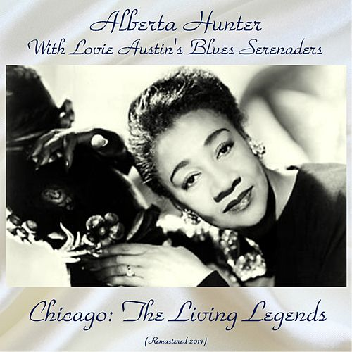 Chicago: The Living Legends (Remastered 2017) de Alberta Hunter