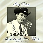 Remastered Hits Vol. 2 (Remastered 2017) by Ray Price