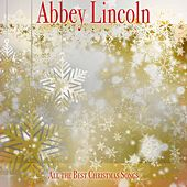 All the Best Christmas Songs de Abbey Lincoln