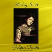 Shirley Scott Golden Tracks (All Tracks Remastered) von Shirley Scott