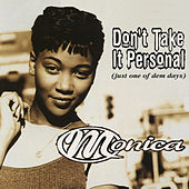 Don't Take It Personal (Just One Of Dem Days) de Monica