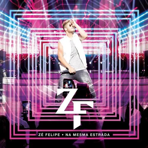 Na Mesma Estrada (Ao Vivo) de Zé Felipe