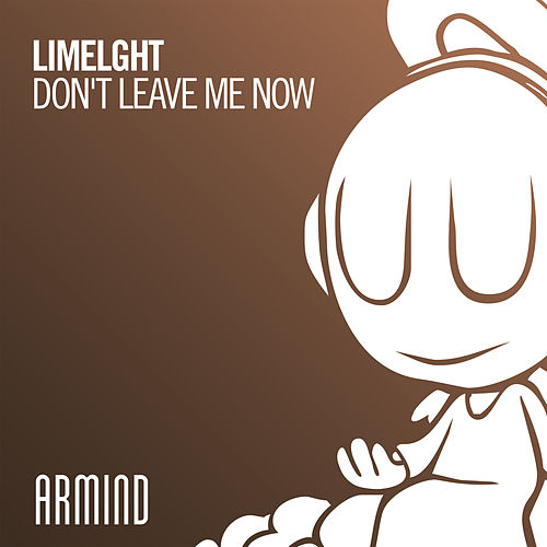 Don't Leave Me Now by Limelght