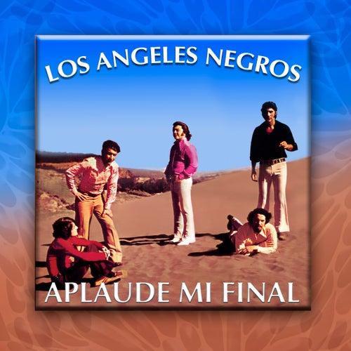 Aplaude Mi Final by Los Angeles Negros