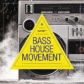 Bass House Movement, Vol. 6 by Various Artists