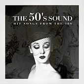 The 50's Sound - Hit Songs from the 50s by Various Artists