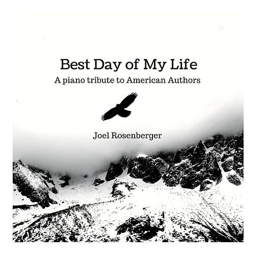Best Day of My Life: A Piano Tribute to American Authors by Joel Rosenberger