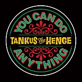 You Can Do Anything von Tankus the Henge