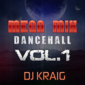 Mega Mix Dance Hall (Vol. 1) de Dj Kraig