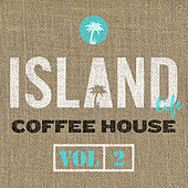 Island Life Coffee House (Vol. 2) de Various Artists