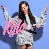 You Ain't Mine (Acoustic Version) de Kyla