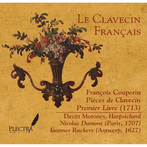 Le Clavecin Francais: Francois Couperin, Pieces de Clavecin, Premier Livre by Davitt Moroney