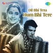 Dil Bhi Tera Hum Bhi Tere (Original Motion Picture Soundtrack) by Various Artists