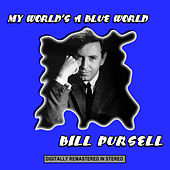 My World's a Blue World by Bill Pursell