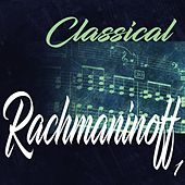 Classical Rachmaninoff 1 by Various Artists