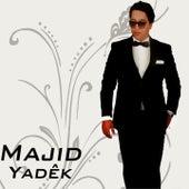 Yadêk by Majid