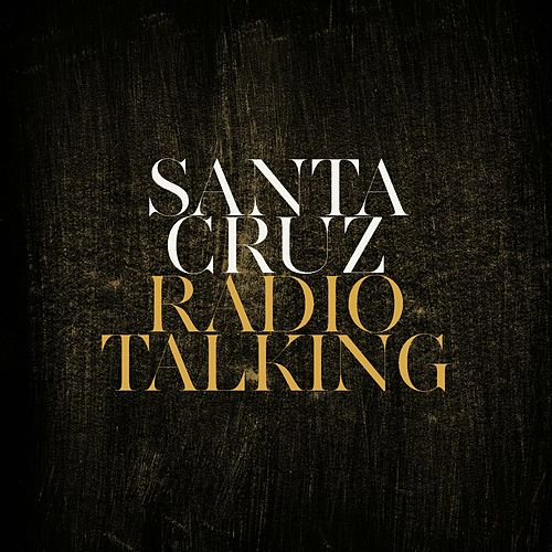 Radio Talking by Santa Cruz