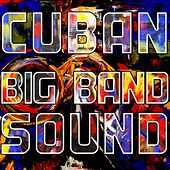 Cuban Big Band Sound by Various Artists