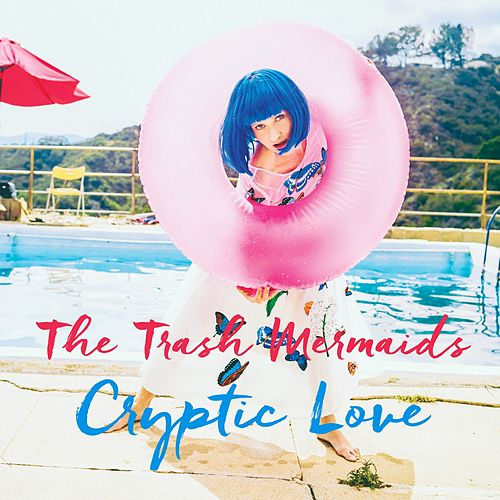 Cryptic Love by The Trash Mermaids