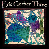 Eric Gerber Three by Eric Gerber