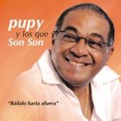 Báilalo hasta afuera (Remasterizado) by Pupy y los Que Son Son