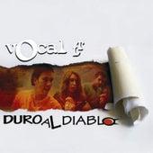 Duro al diablo (Remasterizado) by Vocal LT
